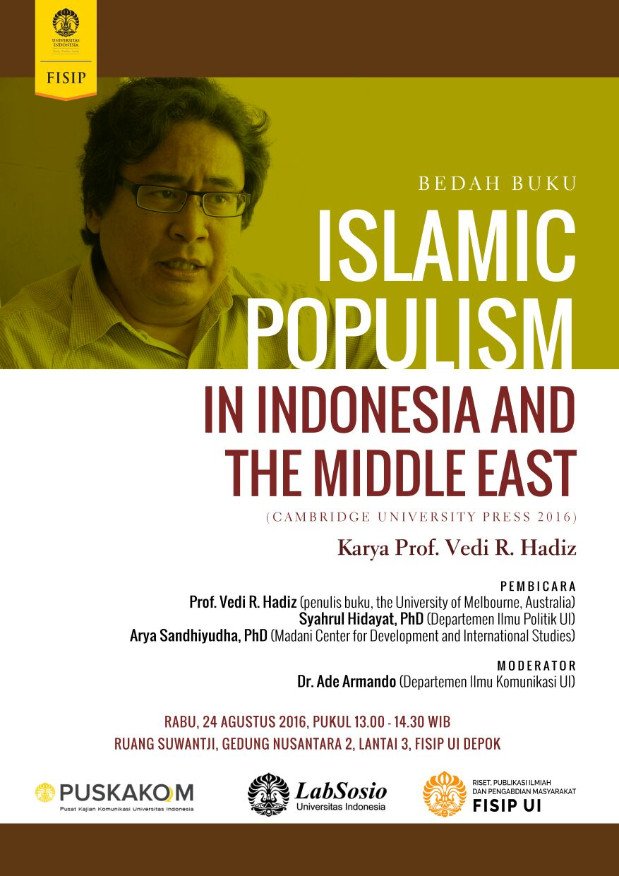 "Bedah Buku Prof. Vedi R. Hadiz (University of Melbourne), ""Islamic Populism in Indonesia & the Middle East"""