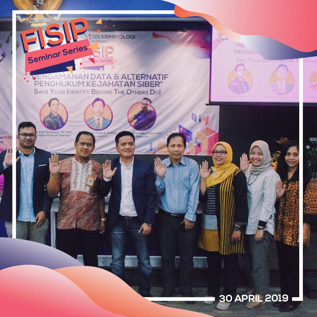 "FISIP Seminar Series Prodi Kriminologi: Keep Your Identity before the Others Do dengan tema "" Pengamanan Data dan Alternatif Penghukuman Kejahatan Siber"""